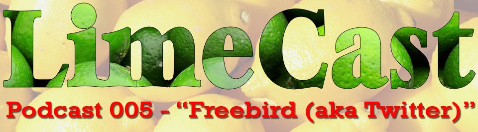 Be-The-Lime-Podcast-005-Freebird-aka-twitter