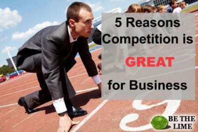 Competition is Good for Business